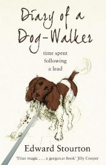 Diary of a Dog-walker av Edward Stourton (Heftet)