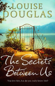 The Secrets Between Us av Louise Douglas (Heftet)