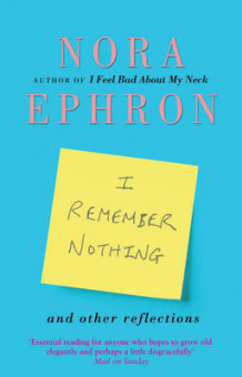I Remember Nothing and Other Reflections av Nora Ephron (Heftet)