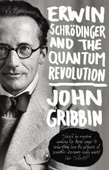 Erwin Schrodinger and the Quantum Revolution av John Gribbin (Heftet)