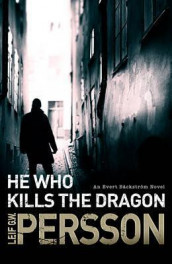 He Who Kills the Dragon av Leif G. W. Persson (Heftet)
