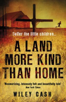 A land more kind than home av Wiley Cash (Heftet)