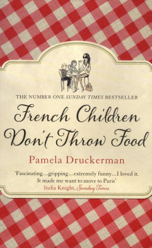 French children dont throw food av Pamela Druckerman (Heftet)