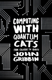 Computing with Quantum Cats av John Gribbin (Heftet)