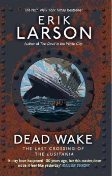 Dead wake - the last crossing of the lusitania av Erik Larson (Heftet)
