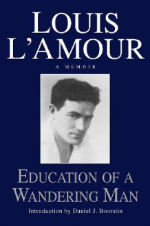 Education Of A Wandering Man av Louis L'Amour (Innbundet)