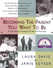 Becoming The Parent You Want To Be av Laura Davis (Heftet)