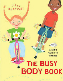 The Busy Body Book av Lizzy Rockwell (Heftet)