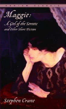 """Maggie a Girl of the Streets"" and Other Short Fiction av Stephen Crane (Heftet)"