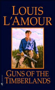 Guns of the Timberlands av Louis L'Amour (Heftet)