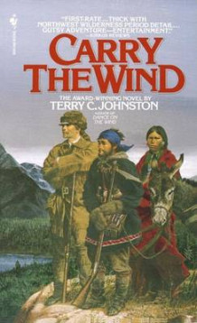 Carry the Wind av Terry C. Johnston (Heftet)