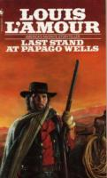 Last Stand At Papago Wells av Louis L'Amour (Heftet)