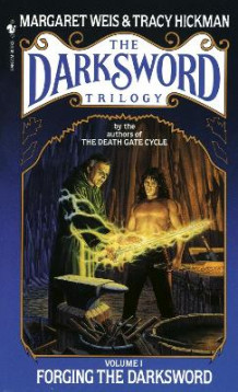 Forging The Darksword av Margaret Weis og Tracy Hickman (Heftet)