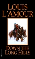 Down the Long Hills av Louis L'Amour (Heftet)