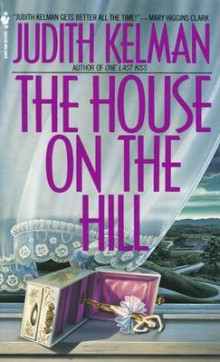 The House on the Hill av Judith Kelman (Heftet)
