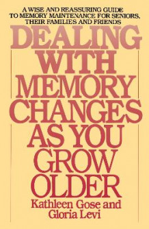 Dealing with Memory Changes as You Grow Older av Kathleen Gose (Heftet)