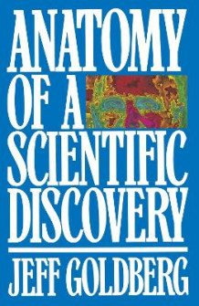 Anatomy of a Scientific Discovery av Jeff Goldberg (Heftet)