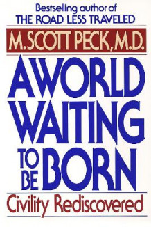 A World Waiting to be Born av M. Scott Peck (Heftet)