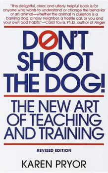 Don't Shoot the Dog! av Karen Pryor (Heftet)
