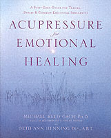 Acupressure For Emotional Heal av Michael Reed Gach og Beth Ann Hanning (Heftet)