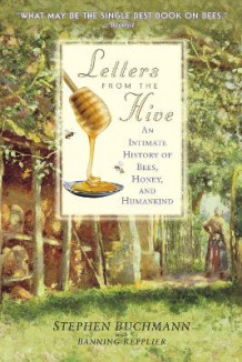 Letters from the Hive av Stephen Buchmann og Banning Repplier (Heftet)
