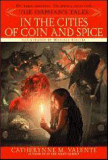 In the Cities of Coin and Spice av Catherynne M. Valente (Heftet)
