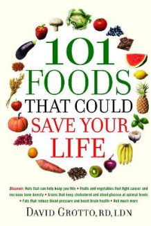 101 Foods That Could Save Your Life av David Grotto (Heftet)
