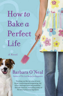 How to Bake a Perfect Life av Barbara O'Neal (Heftet)
