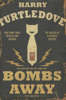 Bombs Away av Harry Turtledove (Innbundet)
