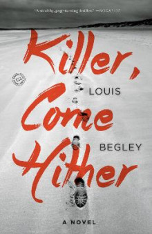 Killer, Come Hither av Louis Begley (Heftet)