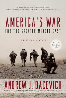 America's War for the Greater Middle East av Andrew J. Bacevich (Heftet)