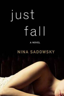 Just Fall av Nina Sadowsky (Innbundet)