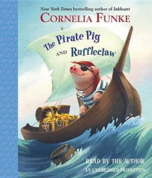 The Pirate Pig and Ruffleclaw av Cornelia Funke (Lydbok-CD)