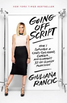 Going Off Script av Giuliana Rancic (Heftet)