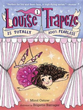 Louise Trapeze Is Totally 100% Fearless av Micol Ostow (Heftet)