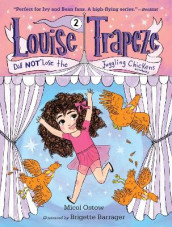 Louise Trapeze Did Not Lose The Juggling Chickens av Micol Ostow (Heftet)