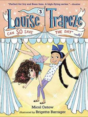 Louise Trapeze Can So Save The Day av Micol Ostow (Innbundet)