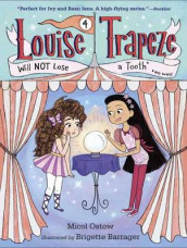 Louise Trapeze Will Not Lose A Tooth av Micol Ostow (Innbundet)