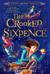 The Uncommoners #1: The Crooked Sixpence av Jennifer Bell (Heftet)