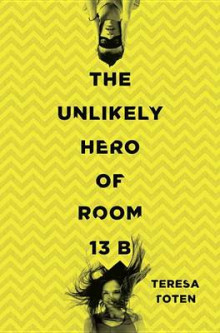 The Unlikely Hero of Room 13B av Teresa Toten (Innbundet)