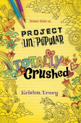 Omslag - Project (Un)Popular Book #2: Totally Crushed