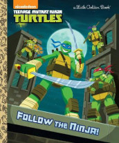 Follow the Ninja! (Teenage Mutant Ninja Turtles) av Golden Books (Innbundet)