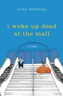 I Woke Up Dead at the Mall av Judy Sheehan (Innbundet)