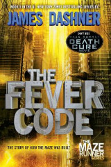Omslag - The Fever Code (Maze Runner, Book Five; Prequel)