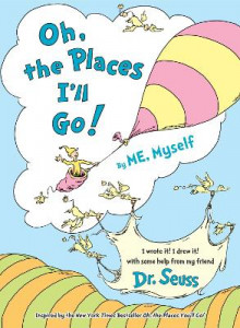 Oh, the Places I'll Go! by Me, Myself av Dr Seuss (Innbundet)