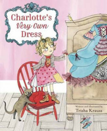 Charlotte's Very Own Dress av Trisha Krauss (Innbundet)