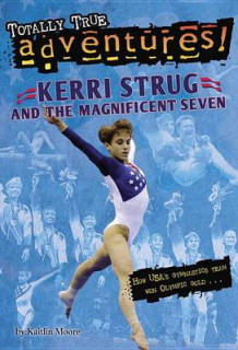 Kerri Strug and the Magnificent Seven (Totally True Adventures) av Kaitlin Moore (Innbundet)