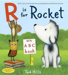 R Is for Rocket: An ABC Book av Tad Hills (Innbundet)