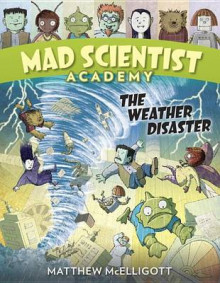 Mad Scientist Academy: The Weather Disaster av Matthew McElligott (Innbundet)
