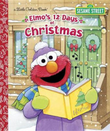 Elmo's 12 Days of Christmas av Sarah Albee (Innbundet)